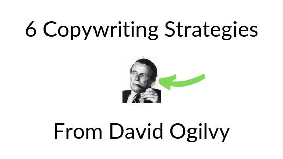 David Ogilvy Copywriting Strategies Every Writer Need to Know