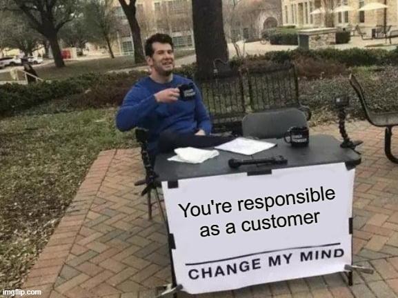 Customer responsibility meme